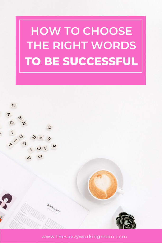 How To Choose the Right Words To Be Successful